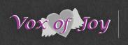 VOX OF JOY